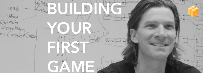 'Building your first game'