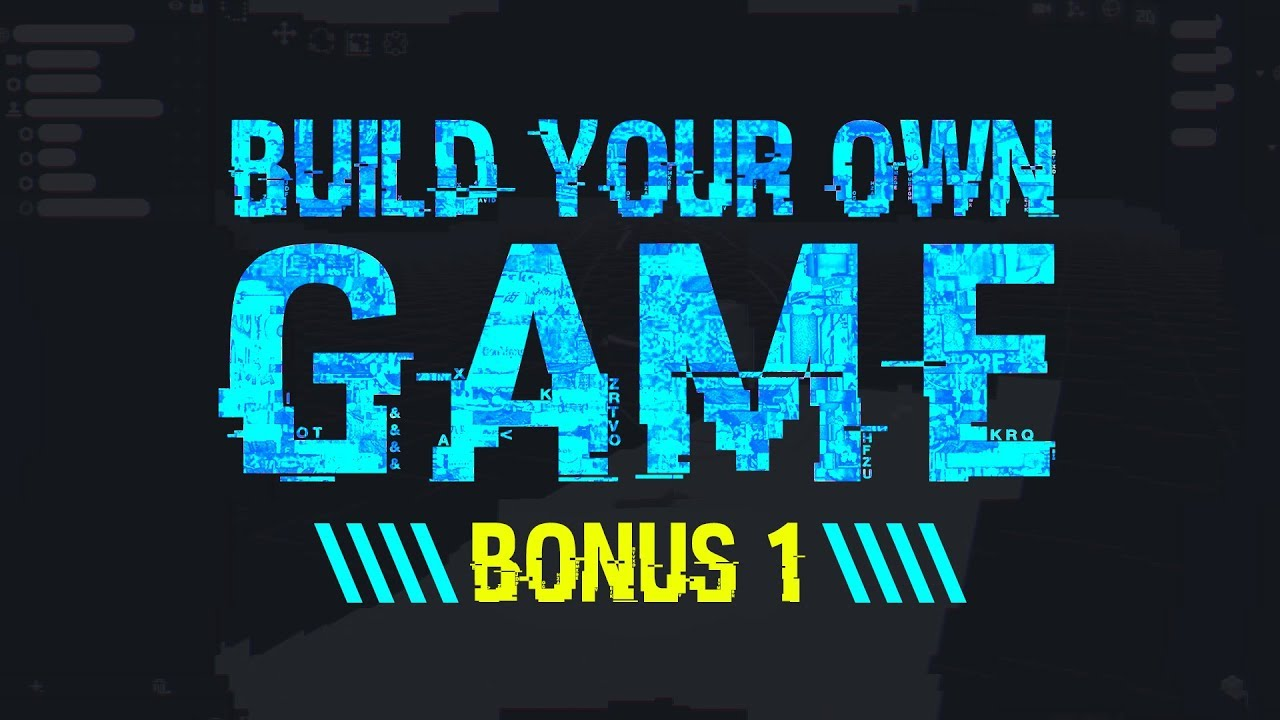 How To Build Your Own Video Game – Bonus 1