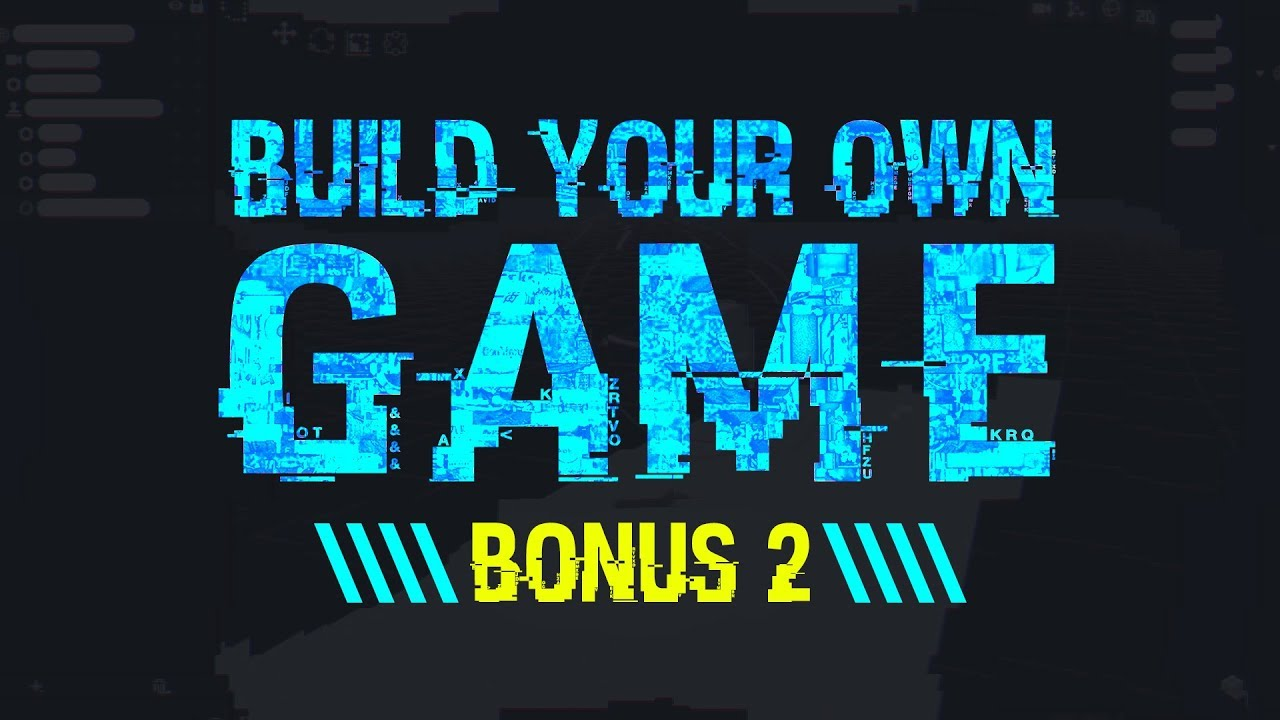 How To Build Your Own Video Game – Bonus 2