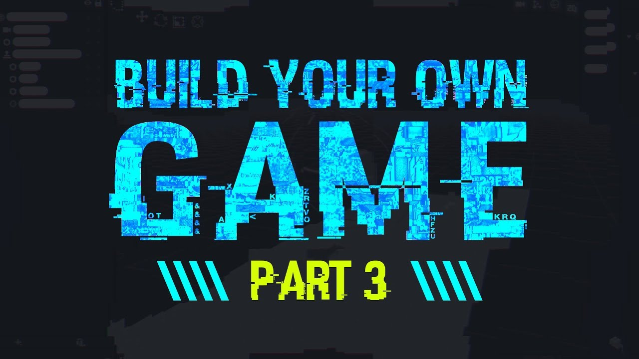 How To Build Your Own Video Game – Part 3