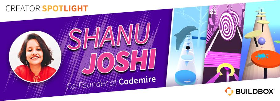 Creator Spotlight Shanu Joshi