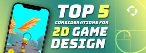 5 considerations for 2D game design